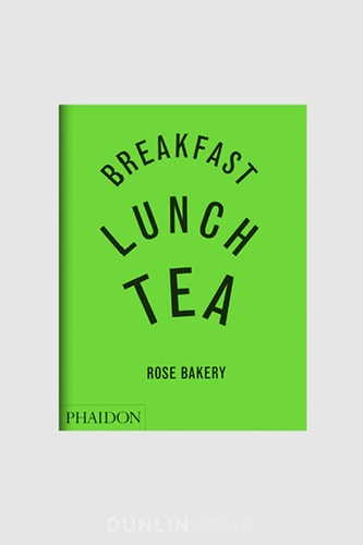 DUNLIN Breakfast Lunch Tea The Many Little Meals of Rose Bakery