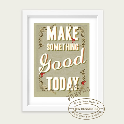Make Something Good Today Large Print Wall Art By Pleasebestill