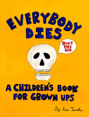 Everybody Dies by Ken Tanaka Shop Third Drawer Down