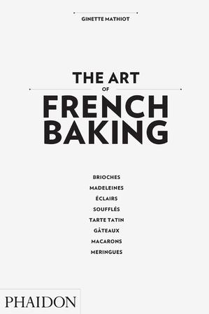The Art Of French Baking Food Cook Phaidon Store