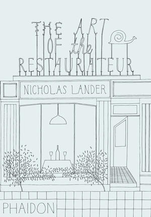 The Art Of The Restaurateur Food Cook Phaidon Store