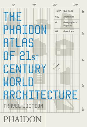 The Phaidon Atlas Of 21St Century World Architecture Travel Edition Architecture Phaidon Store