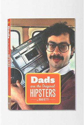 UrbanOutfitters com Dads Are The Original Hipsters By Brad Getty