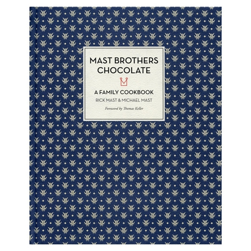 Mast Brothers Chocolate A Family Cookbook Old Faithful Shop