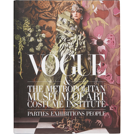 Abrams Books Vogue The Metropolitan Museum Of Art Costume Institute Parties Exhibitions People At Barneys.Com