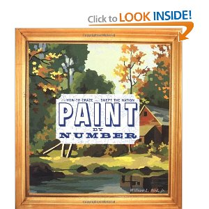Amazon com Paint by Number The How To Craze that Swept the Nation 9781568982823 William L Bird Books
