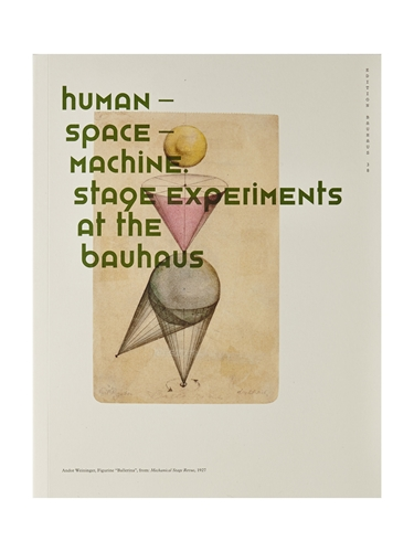 Human Space Machine Stage Experiments At The Bauhaus Ln Cc