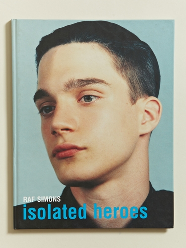 Isolated Heroes Raf Simons David Sims Ln Cc