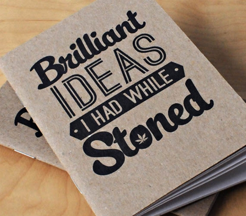 Brilliant Ideas I Had While Stoned Notebook Cool Material