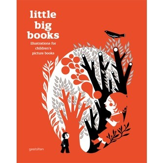 Little Big Books Illustrations for Children s Picture Books Gestalten Gestalten