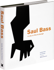 Saul Bass A Life in Film Design Jennifer Bass and Pat Kirkham