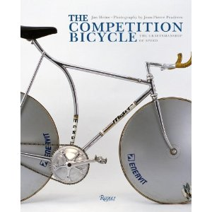 Amazon com The Competition Bicycle The Craftsmanship of Speed 9780847838417 Jan Heine Jean Pierre Praderes Books
