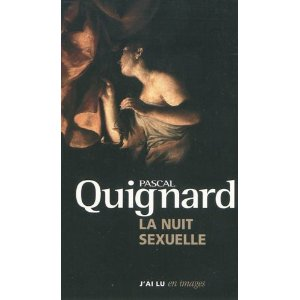 Amazon com La nuit sexuelle French Edition 9782290019122 Pascal Quignard Books