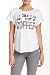 Signorelli My Only Plan For Today Is Coffee Tee White