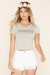 Forever 21 My Bridesmaids Graphic Crop Top