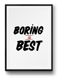 Boring Is Best Print Stay Home Club