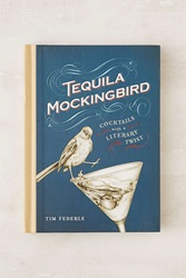 Urban Outfitters Tequila Mockingbird Cocktails With A Literary Twist By Tim Federle Assorted
