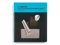 Buy The Vitra Le Corbusier A Study Of The Decorative Art Movement In Germany Book Online At Nest.Co.Uk