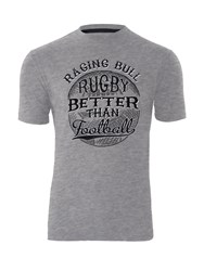 Raging Bull Rugby Better Than Football T Shirt Grey Marl