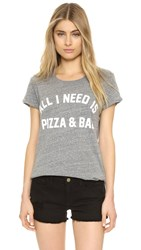 Private Party All I Need Is Pizza And Bae Tee Grey