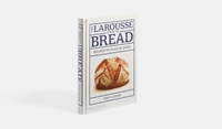 The Larousse Book Of Bread Pre Order Food And Cookery Phaidon Store