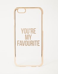 Asos You Are My Favourite Iphone 6 And 6S Case Gold