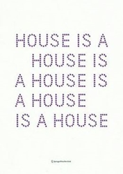 House Is A House Is A House Is A House Architectures And Collaborations Of Johnston Marklee By Reto Geiser 9783990434895 Hardcover Barnes And Noble