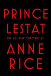 Prince Lestat Vampire Chronicles Series 11 By Anne Rice 9780307962522 Hardcover Barnes Noble