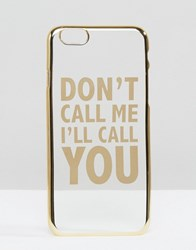 Asos Dont Call Me I'll Call You Iphone 6 And 6S Case Gold