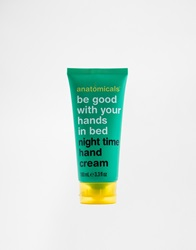 Anatomicals Be Good With Your Hands In Bed Night Time Hand Cream 100Ml Intensivenightcrea