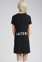Forever 21 Laters Graphic T Shirt Dress