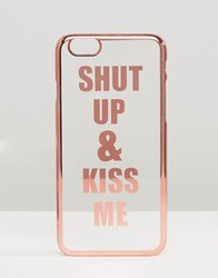 Asos Shut Up And Kiss Me Iphone 6 And 6S Case Copper Gold