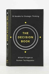 The Decision Book 50 Models For Strategic Thinking By Mikael Krogerus Roman Tschappeler Philip Earnhart And Jenny Piening Urban Outfitters