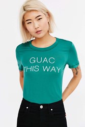 Truly Madly Deeply Guac This Way Tee Green