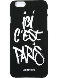 Les Artists Les Art Ists Printed Iphone 6 Cover Black