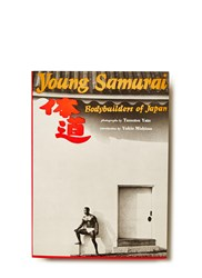 Books Young Samurai Bodybuilders Of Japan Tamotsu Yato Black