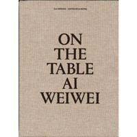 Ai Weiwei On The Table Colette On The Table Colette.Fr