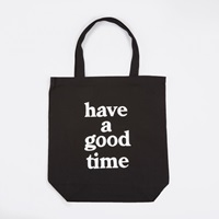 Have A Good Time Tote Bag Black