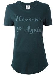 Zoe Karssen Here We Go Again T Shirt Green