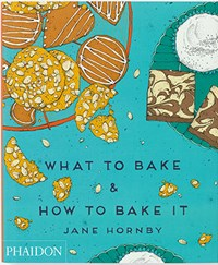 Phaidon What To Bake And How To Bake It