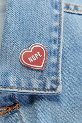 These Are Things Nope Heart Pin Red