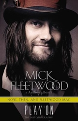 Play On Now Then And Fleetwood Mac The Autobiography By Mick Fleetwood 9780316403573 Hardcover Barnes Noble