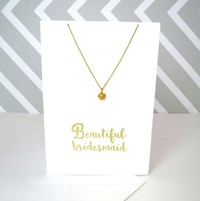 Posh Totty Designs To My Bridesmaid Card And 18Ct Rose Gold Flower Necklace Set