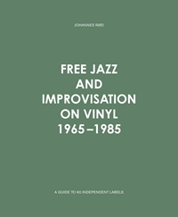 Free Jazz And Improvisation On Vinyl 1965 1985 Amazon.Co.Uk Johannes Rod 7033662021604 Books