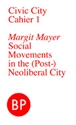Itunes Books Civic City Cahier 1 Social Movements In The Post Neoliberal City By Margit Mayer