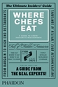 Where Chefs Eat Pre Order Food Cook Phaidon Store