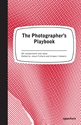 The Photographer's Playbook 307 Assignments And Ideas Jason Fulford Gregory Halpern 9781597112475 Amazon.Com Books