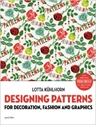 Designing Patterns For Decoration Fashion And Graphics Lotta Kuhlhorn 9783899555158 Amazon.Com Books