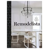 Remodelista A Manual For The Considered Home Old Faithful Shop