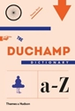 The Duchamp Dictionary Thomas Girst Luke Frost Therese Vandling 9780500239179 Amazon.Com Books